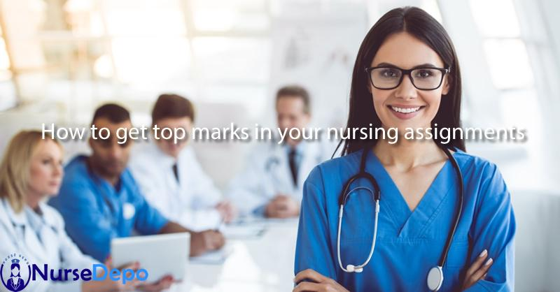 How to get top marks in your nursing assignments