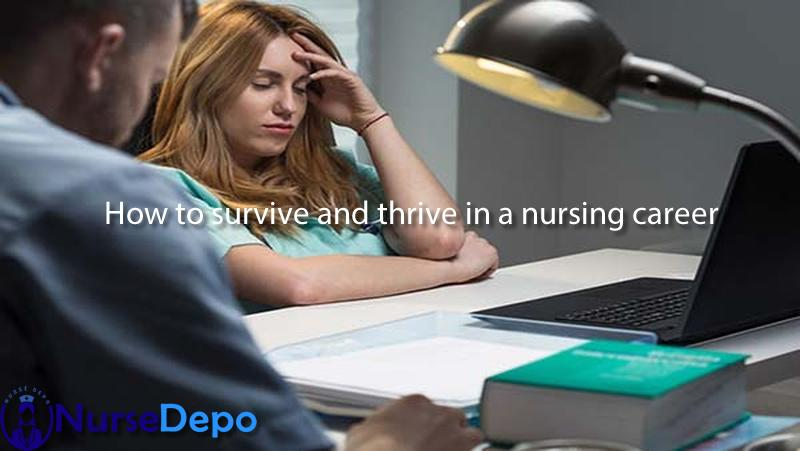How to survive and thrive in a nursing career