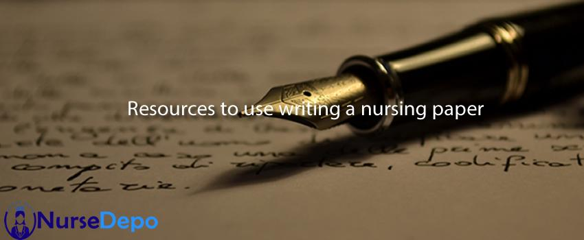 Resources to use writing a nursing paper