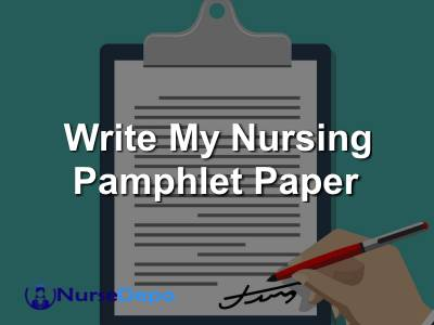 Write My Nursing Pamphlet Paper