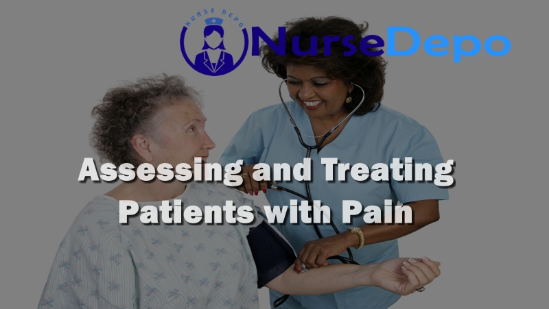 Assessing and Treating Patients with Pain