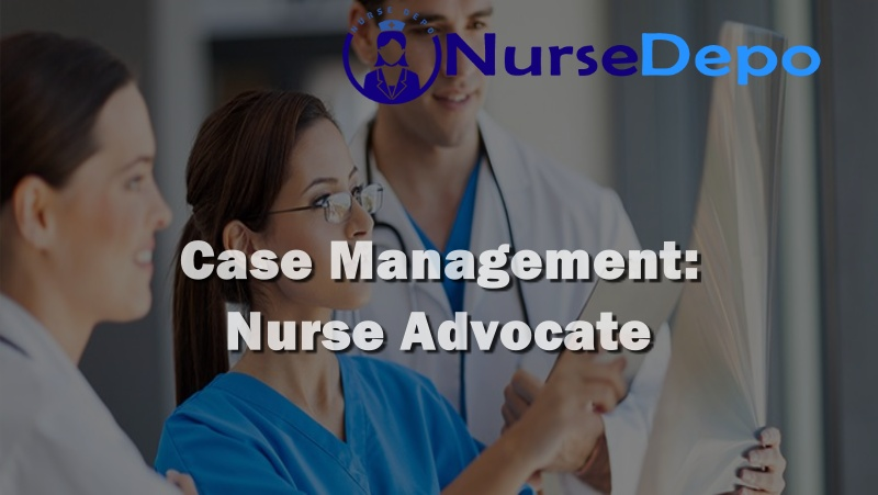 Case Management-Nurse Advocate