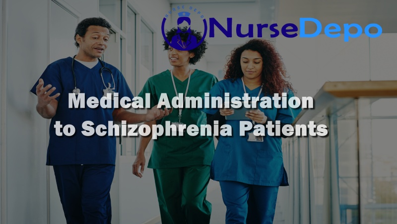 Medical Administration to Schizophrenia Patients