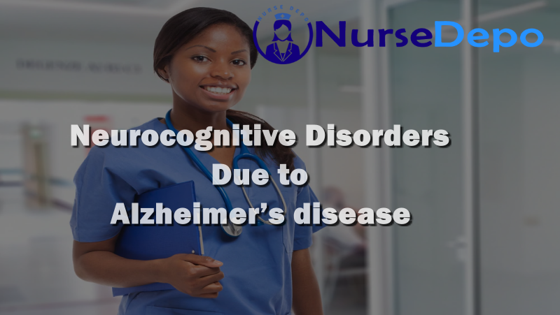 Neurocognitive Disorder Due to Alzheimer's disease