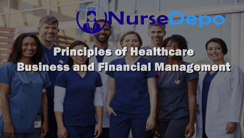 Principles of Healthcare Business and Financial Management